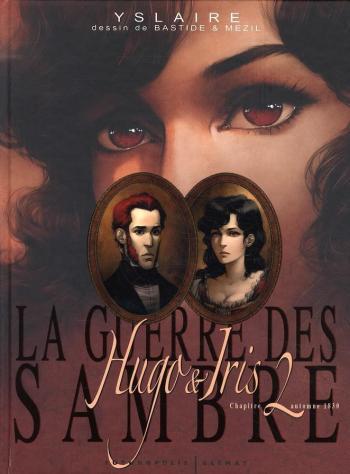 Couverture de l'album La Guerre des Sambre - Hugo & Iris - 2. Automne 1830 - La Passion selon Iris