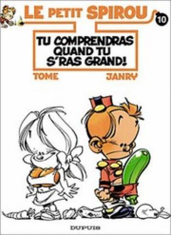 Couverture de l'album Le Petit Spirou - 10. Tu comprendras quand tu s'ras grand !