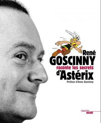 Couverture de l'album René Goscinny - HS. René Goscinny raconte les secrets d'Astérix