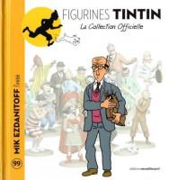 Collection officielle figurine Tintin Moulinsart 99 Mik Ezdanitoff l/'initié
