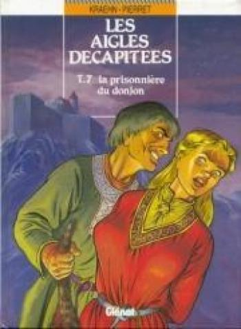 Couverture de l'album Les Aigles décapitées - 7. La Prisonnière du donjon