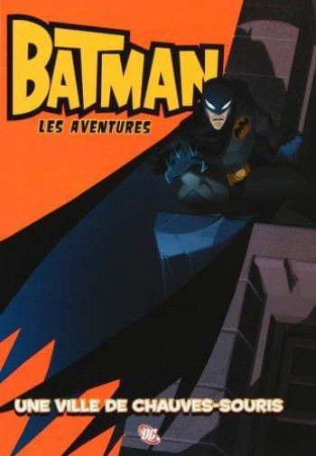 Couverture de l'album Batman - Les Aventures - 1. Une ville de chauve-souris