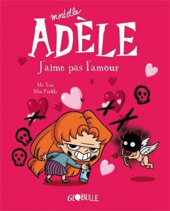 Couverture de l'album Mortelle Adèle - 4. J'aime pas l'amour