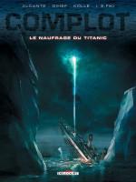 Complot 4. Le Naufrage du Titanic