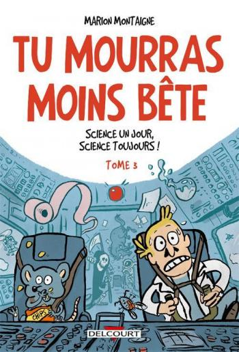 Couverture de l'album Tu mourras moins bête - 3. Science un jour, science toujours !