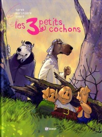 Couverture de l'album Les 3 Petits Cochons (Tarek/Morinière) (One-shot)
