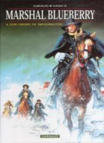 Couverture de l'album Marshal Blueberry - 1. sur ordre de Washington