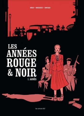 Couverture de l'album Les Années rouge & noir - 1. Agnès, 1944-1946