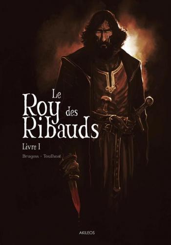 Couverture de l'album Le Roy des Ribauds - 1. Livre I