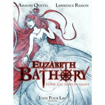 Couverture de l'album Elizabeth Bàthory (JPL) - 2. Le temps du glaive