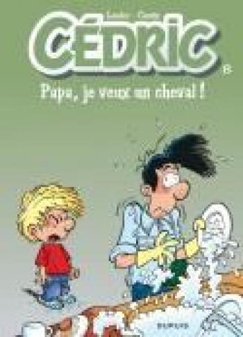 Couverture de l'album Cédric - 13. Papa, je veux un cheval !