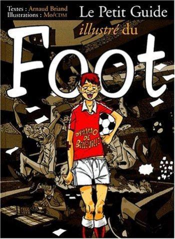 Couverture de l'album Le Petit Guide illustré - 14. Le Foot