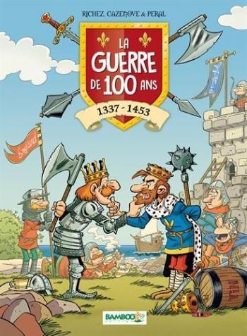 Couverture de l'album La guerre de 100 ans, 1337-1453 (One-shot)
