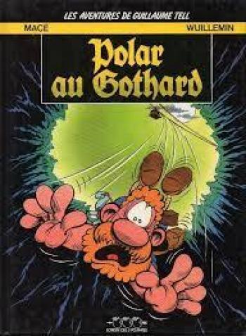 Couverture de l'album Les Aventures de Guillaume Tell - 3. Polar au Gothard