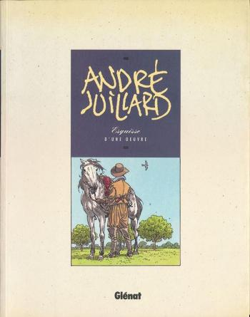 Couverture de l'album André Juillard - Esquisse d'une oeuvre (One-shot)