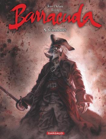 Couverture de l'album Barracuda (Dufaux) - 5. Cannibales