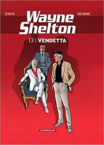 Wayne Shelton, tome 13 : Vendettas