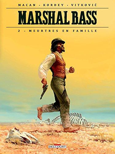 Marshal Bass, tome 2 : Meurtres en famille